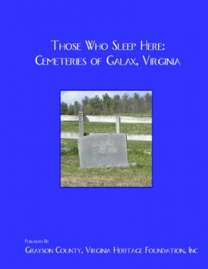 Those Who Sleep Here: Galax, Virginia Cemeteries - Softcover