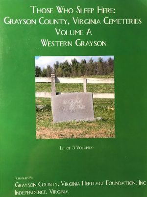 Those Who Sleep Here: Grayson County, Virginia Cemeteries - Softcover